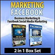 Marketing: Facebook: Business Marketing & Facebook Social Media Marketing: 2 in 1 Box Set (       UNABRIDGED) by Ace McCloud Narrated by Joshua Mackey
