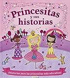 Princesitas Y Sus Historias - Reedición (Cuentos Para Niñas)