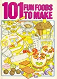 img - for 101 Fun Foods to Make book / textbook / text book