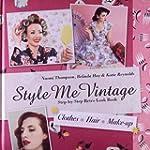 Style Me Vintage: Step-by-Step Retro...