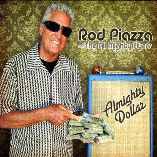 Rod Piazza & The Almighty Flyers - Almighty Dollar