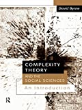 Complexity Theory and the Social Sciences: An Introduction (0415162963) by Byrne, David
