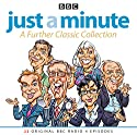 Just A Minute: A Further Classic Collection: 22 archive episodes of the much-loved BBC radio comedy game  by  BBC Audio Narrated by Nicholas Parsons