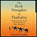 The Book Smugglers of Timbuktu: The Race to Reach the Fabled City and the Fantastic Effort to Save its Past Audiobook by Charlie English Narrated by Jonathan Keeble