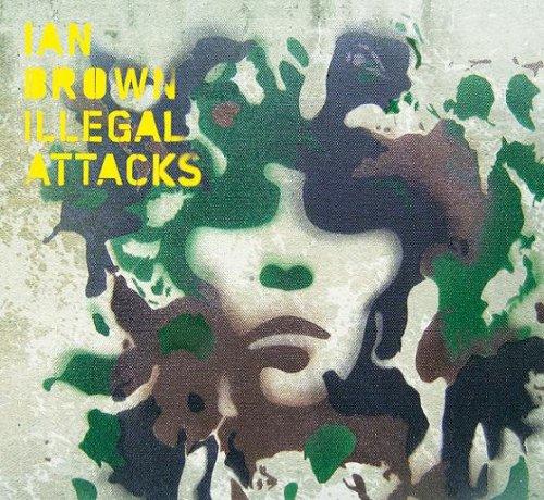 Ian Brown - Illegal Attacks - Zortam Music