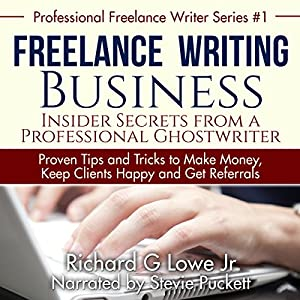 Freelance Writing Business: Insider Secrets from a Professional Ghostwriter Audiobook
