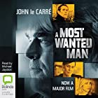 A Most Wanted Man (       UNABRIDGED) by John le Carré Narrated by Michael Jayston