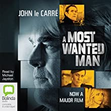 A Most Wanted Man | Livre audio Auteur(s) : John le Carré Narrateur(s) : Michael Jayston