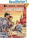 Val�rian, tome 14 : Les Armes vivantes