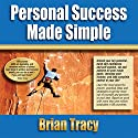 Personal Success Made Simple Audiobook by Brian Tracy Narrated by Brian Tracy