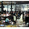 Le ventre de Paris Audiobook by Émile Zola Narrated by Marc-Henri Boisse