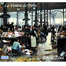 Le ventre de Paris (Rougon-Macquart 3) | Livre audio Auteur(s) : Émile Zola Narrateur(s) : Marc-Henri Boisse
