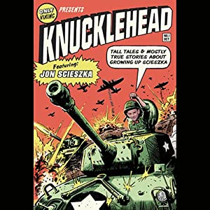 Knucklehead: Tall Tales and Almost True Stories of Growing Up Scieszka | [Jon Scieszka]