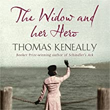 The Widow and her Hero (       UNABRIDGED) by Thomas Keneally Narrated by Beverley Dunn, David Tredinnick