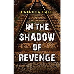 In the Shadow of Revenge | [Patricia Hale]