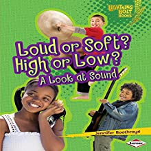 Loud or Soft? High or Low?: A Look at Sound | Livre audio Auteur(s) : Jennifer Boothroyd Narrateur(s) :  Intuitive