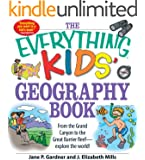 The Everything Kids' Geography Book: From the Grand Canyon to the Great Barrier Reef - explore the world! (The Everything® Kids Series)