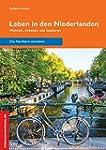 Leben in den Niederlanden: Wohnen, Ar...