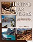 Hiking Las Vegas: The All-In-One Guid...