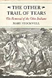 img - for The Other Trail of Tears: The Removal of the Ohio Tribes book / textbook / text book