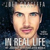 In Real Life   [Joey Graceffa]