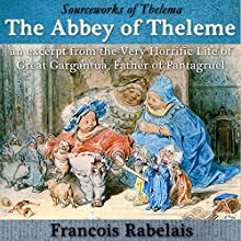 The Abbey of Theleme: An Excerpt from the Very Horrific Life of Great Gargantua, Father of Pantagruel Audiobook by Francois Rabelais Narrated by Michael Strader
