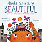 Maybe Something Beautiful: How Art Transformed a Neighborhood Hörbuch von F. Isabel Campoy, Theresa Howell Gesprochen von: Adriana Sananes