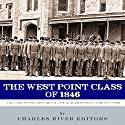 The West Point Class of 1846: The Cadets and History of the Academy's Most Famous Class Audiobook by  Charles River Editors Narrated by T. David Rutherford
