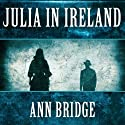 Julia in Ireland (       UNABRIDGED) by Ann Bridge Narrated by Elizabeth Jasicki