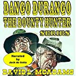 Dango and Weed Ride Again: Dango Durango - the Bounty Hunter Series, Book 1   David L. McAdams