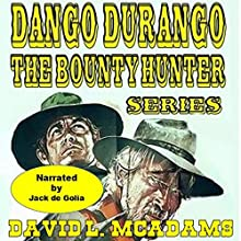 Dango and Weed Ride Again: Dango Durango - the Bounty Hunter Series, Book 1 Audiobook by David L. McAdams Narrated by Jack de Golia