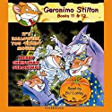 Geronimo Stilton #11 & #12 (       UNABRIDGED) by Geronimo Stilton Narrated by Bill Lobely