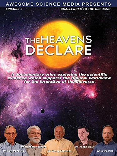 The Heavens Declare: Challenges to the Big Bang