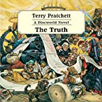 The Truth: Discworld #25 (       UNABRIDGED) by Terry Pratchett Narrated by Stephen Briggs