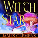 Wit'ch Star: The Banned and the Banished, Book 5 (       UNABRIDGED) by James Clemens Narrated by Jennifer Van Dyck, Kevin Pariseau