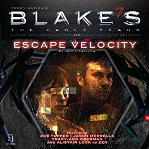 Blake's 7: Zen - Escape Velocity (Dramatized) Radio/TV Program