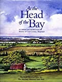 img - for At the Head of the Bay: A Cultural and Architectural History of Cecil County, Maryland by Pamela James Blumgart (1996-02-01) book / textbook / text book