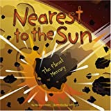 Nearest to the Sun: The Planet Mercury (Amazing Science: Planets)