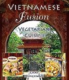 Vietnamese Fusion: Vegetarian Cuisine