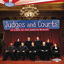 Judges and Courts: A Look at the Judicial Branch Audiobook by Kathiann M. Kowalski Narrated by  Intuitive