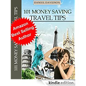 101 Money Saving Travel Tips (Travel Free eGuidebooks Book 2)