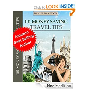 Kindle Daily Deal: 101 Money Saving Travel Tips (101 Money Saving Travel Books), by Daniel Davidson. Publication Date: April 5, 2012