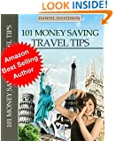 101 Money Saving Travel Tips: 2015 Edition (Travel Free eGuidebooks)