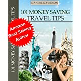 101 Money Saving Travel Tips (Travel Free eGuidebooks) ~ Daniel Davidson