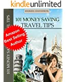101 Money Saving Travel Tips: 2015 Edition (Travel Free eGuidebooks)