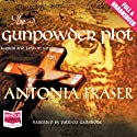 The Gunpowder Plot (       UNABRIDGED) by Antonia Fraser Narrated by Patricia Gallimore