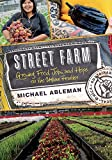img - for Street Farm: Growing Food, Jobs, and Hope on the Urban Frontier book / textbook / text book