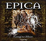 Consign to Oblivion - Expanded Edition by EPICA (2015-05-04)