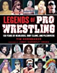 Legends of Pro Wrestling: 150 Years o...