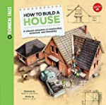 How to Build a House: A colossal adve...